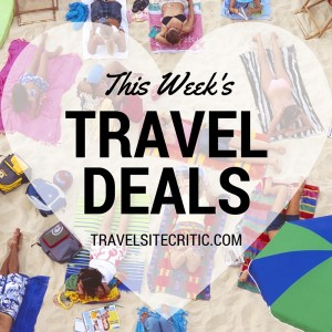 This Week's Travel Site Deals – February 20, 2016
